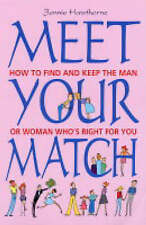 NEW Meet Your Match: How to find and keep the man or woman who's right for you