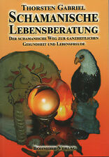 SCHAMANISCHE LEBENSBERATUNG - Thorsten Gabriel BUCH - NEU