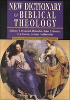 New Dictionary of Biblical Theology: Exploring the Unity  Diversity of Scripture