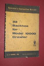 Case 32 backhoe Operator's Instruction Manual for model 1000D crawler Original
