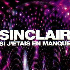 CD Single SINCLAIR Si j' etais en manque Promo 1 Track