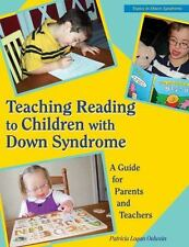 Teaching Reading to Children With Down Syndrome: A Guide for Parents and Teacher