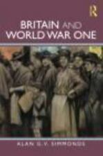 BRITAIN AND WORLD WAR ONE - SIMMONDS, ALAN G. V. - NEW PAPERBACK BOOK