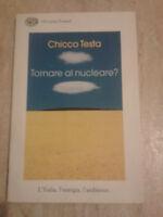 Chicco Testa - TORNARE AL NUCKEARE?L'ITALIA,L'ENERGIA,L'AMBIENTE - 2008 -Einaudi