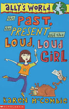 The Past, the Present and the Loud, Loud Girl (Ally's World: 1), New, Karen McCo