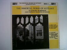 LP The immoratal works of KETELBEY Standford Robinson
