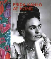 Frida Kahlo at Home, Hardcover by Barbezat, Suzanne, Brand New, Free shipping...