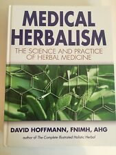 Medical Herbalism : The Science and Practice of Herbal Medicine by David.