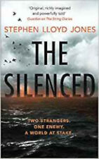 The Silenced: Two strangers. One enemy. A world at stake., New, Lloyd Jones, Ste