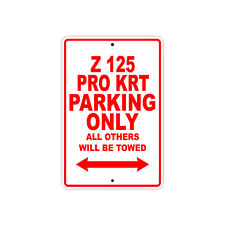 KAWASAKI Z 125 PRO KRT Parking Only Towed Motorcycle Bike Chopper Aluminum Sign