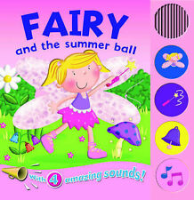 Fairy and the Summer Ball (Sound Boards) (Board book) NEW  with 4 amazing sounds