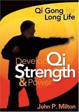 Develop Qi Strength & Power: Qi Gong for Long Life, John P. Milton, Good Book