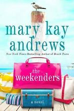 The Weekenders by Mary Kay Andrews (2016, Paperback)