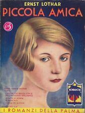 Ernst Lothar, Piccola amica, I romanzi della Palma, romanzo rosa, 1933