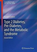 Type 2 Diabetes, Pre-Diabetes, and the Metabolic Syndrome (Current Clinical Prac