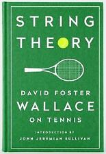 String Theory: David Foster Wallace on Tennis: A Library of America Special...