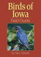 Birds of Iowa : Field Guide, Paperback by Tekiela, Stan, Brand New, Free ship...