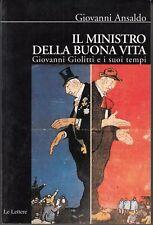 Il ministro della buona vita. Giovanni Giolitti e i suoi tempi - ANSALDO