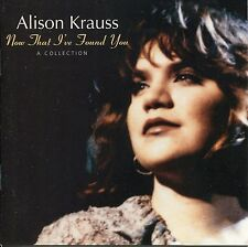 Alison Krauss - Now That I've Found You ( A Collection )