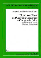Elements Of Slavic And Germanic Grammars: A Comparative View  9783631578575