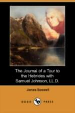 The Journal of a Tour to the Hebrides with Samuel Johnson, Ll D by James...