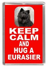 "Eurasier Dog Fridge Magnet ""KEEP CALM AND HUG A EURASIER by Starprint"