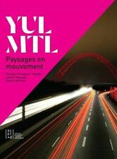 Yul/Mtl: Paysages En Mouvement (Paperback or Softback)