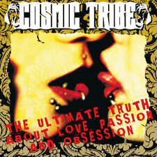 Cosmic Tribe - The Ultimate Truth About Love, Passion And Obsession (CD)