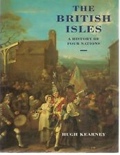 THE BRITISH ISLES A HISTORY OF FOUR NATIONS - HUGH KEARNEY    ENGLISH TEXT