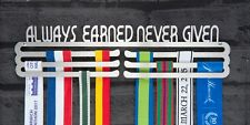 Always Earned Never Given STAINLESS STEEL Medal Hanger Display