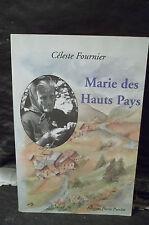 Céleste Fournier. MARIE DES HAUTS PAYS. ( Biographie. Montagne. Hautes-Alpes )
