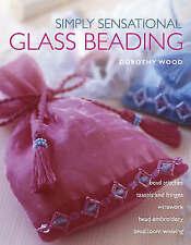 Simply Sensational Glass Beading, Wood, Dorothy | Hardcover Book | Good | 978071
