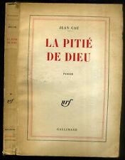 JEAN CAU : LA PITIE DE DIEU- EDIT.ORIG N.R.F 1961