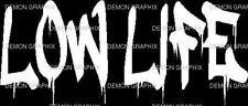 Low Life vinyl decal/sticker jdm slammed funny hella fresh illest dope  3x7