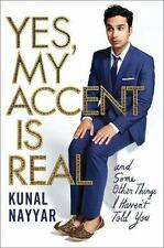 Yes, My Accent Is Real: And Some Other Things I Haven't Told You - Acceptable -