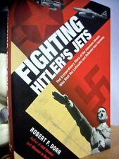 FIGHTING HITLER'S JETS ~ 1ST EDN HC w/ D/J 2013 ~ WORLD WAR II 2 TWO * LUFTWAFFE