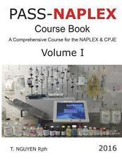 PASS-NAPLEX Course Book Volume I: A Comprehensive Course for the NAPLEX and CPJE