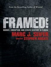 Framed! : Murder, Corruption, and a Death Sentence in Florida by Marc J....