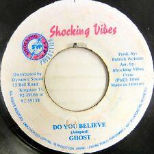 GHOST 45 Do You Believe SHOCKING VIBES Reggae DANCEHALL Made in JAMAICA #C578