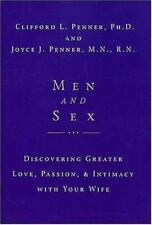 Men and Sex : Discovering Greater Love, Passion and Intimacy with Your Wife by …