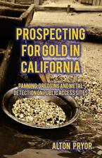 Prospecting for Gold in California: Panning, Dredging and Metal Detection on Pub