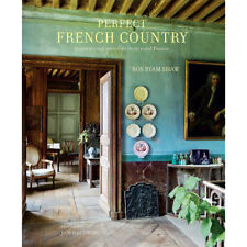 Perfect French Country: Inspirational Interiors from Rural France By Ros Byam Sh