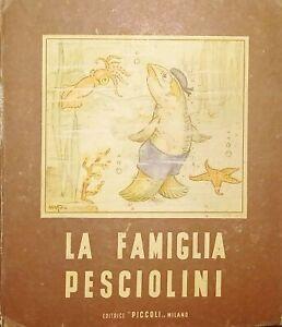 Libri Ragazzi - C. Monti - La famiglia Pesciolini - ed. Anni '50 Mariapia