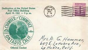 DEDICATION OF U.S. POST OFFICE AT ONTARIO CALIFORNIA ON APRIL 1941 CACHET COVER