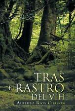 Tras el Rastro Del Vih by Alberto R�os Chac�n (2012, Hardcover)