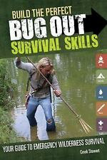 Build the Perfect Bug Out Survival Skills *BRAND NEW & FREE SHIPPING