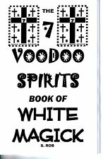 7 VOODOO SPIRITS BOOK OF WHITE MAGICK by S. Rob occult magic