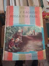 ROMANZO: I RAGAZZI DELLA VIA PAAL di FERENC MOLNAR - ED. LA SORGENTE - 1955 .