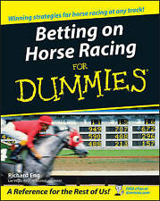 NEW Betting on Horse Racing For Dummies by Richard Eng