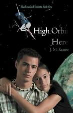 High Orbit Hero : A Blackmailed Teen's Struggle to Protect His Sister by J....